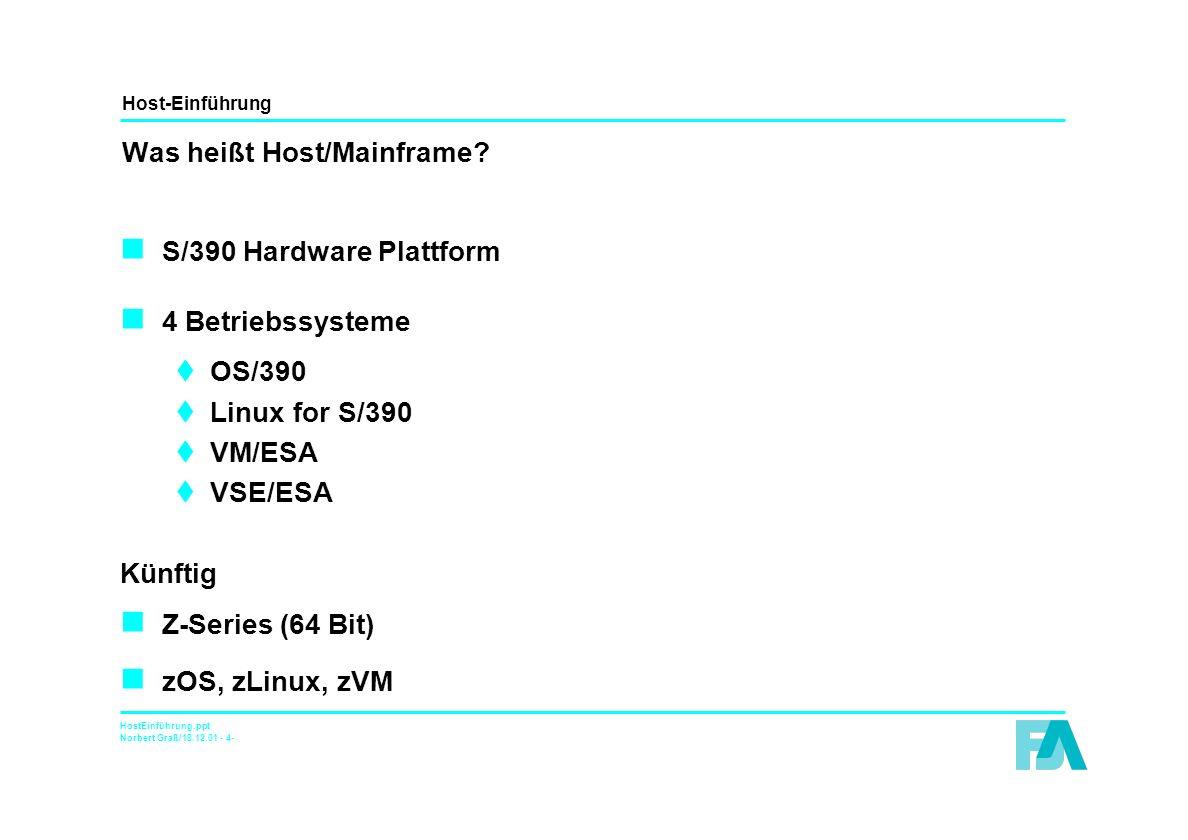Host-Einführung HostEinführung.ppt Norbert Graß/18.12.01 - 15- Gegenüberstellung der Computer-Welten Host und Unix