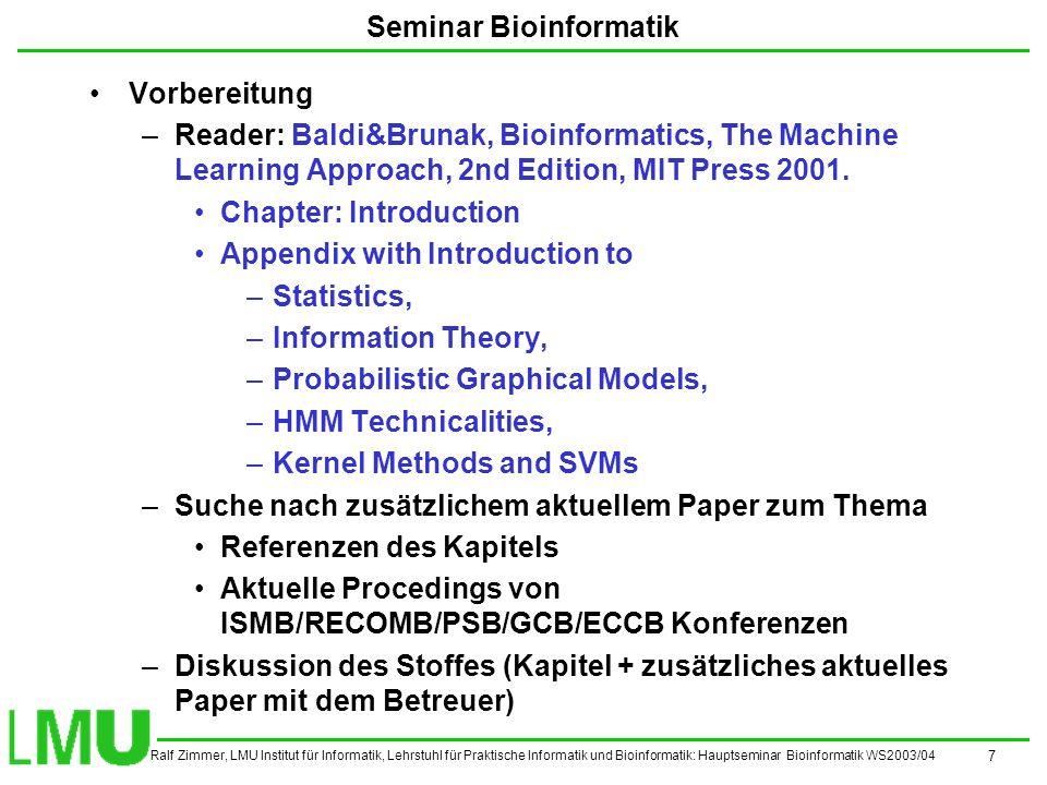 Ralf Zimmer, LMU Institut für Informatik, Lehrstuhl für Praktische Informatik und Bioinformatik: Hauptseminar Bioinformatik WS2003/04 8 Seminar Bioinformatik Thema: Worum gehts .