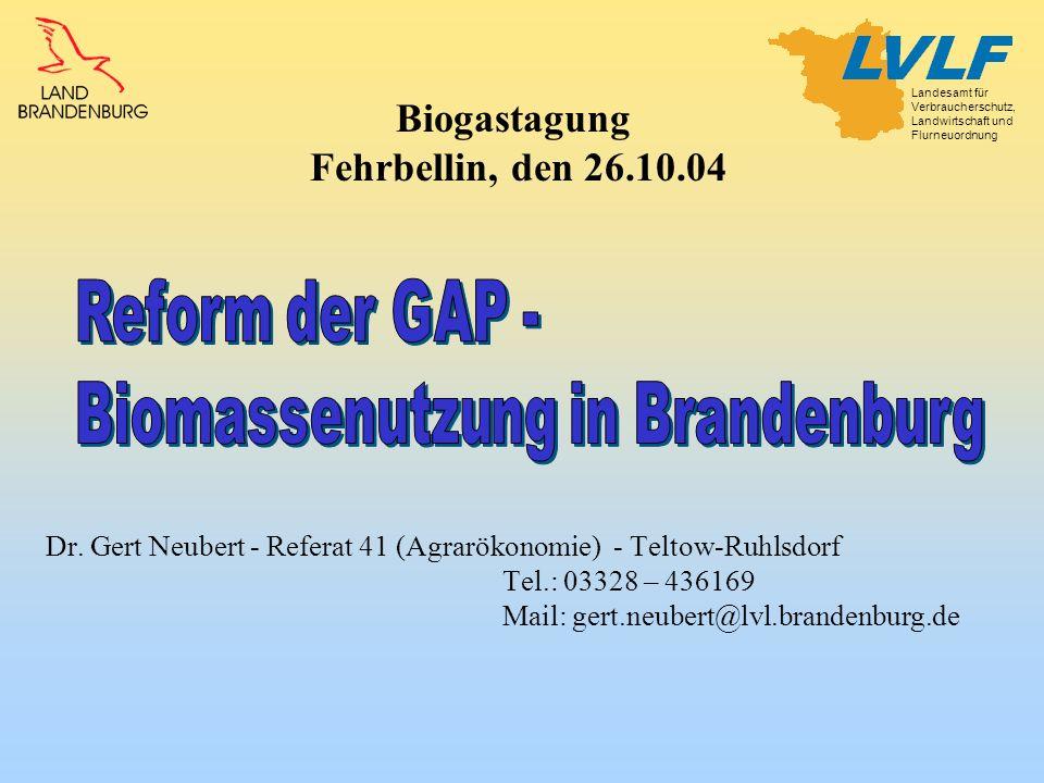 Landesamt für Verbraucherschutz, Landwirtschaft und Flurneuordnung Dr. Gert Neubert - Referat 41 (Agrarökonomie) - Teltow-Ruhlsdorf Tel.: 03328 – 4361