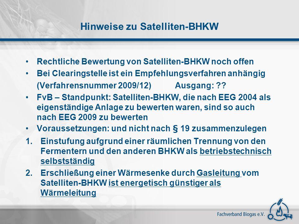 Hinweise zu Satelliten-BHKW Rechtliche Bewertung von Satelliten-BHKW noch offen Bei Clearingstelle ist ein Empfehlungsverfahren anhängig (Verfahrensnu