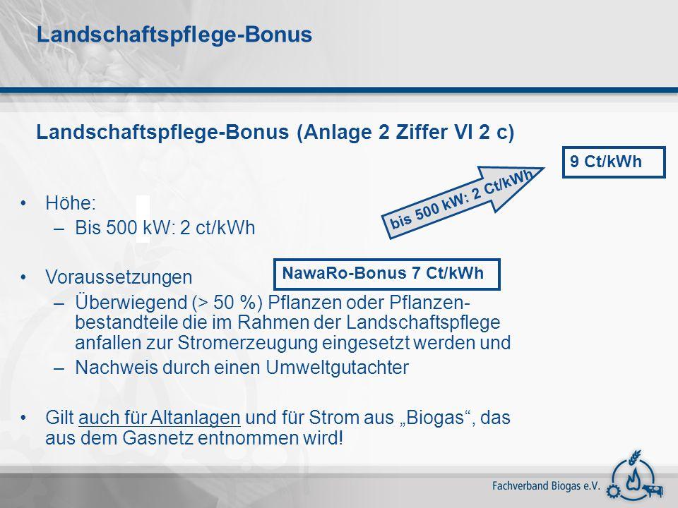 Landschaftspflege-Bonus Landschaftspflege-Bonus (Anlage 2 Ziffer VI 2 c) Höhe: –Bis 500 kW: 2 ct/kWh Voraussetzungen –Überwiegend (> 50 %) Pflanzen od