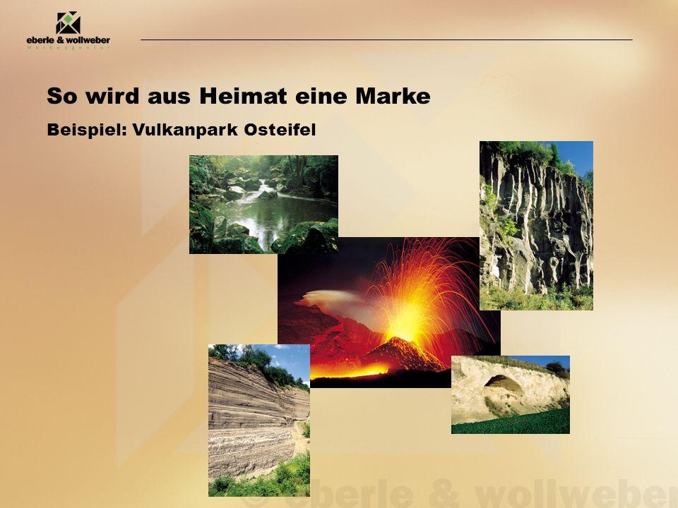 So wird aus Heimat eine Marke Beispiel: Vulkanpark Osteifel