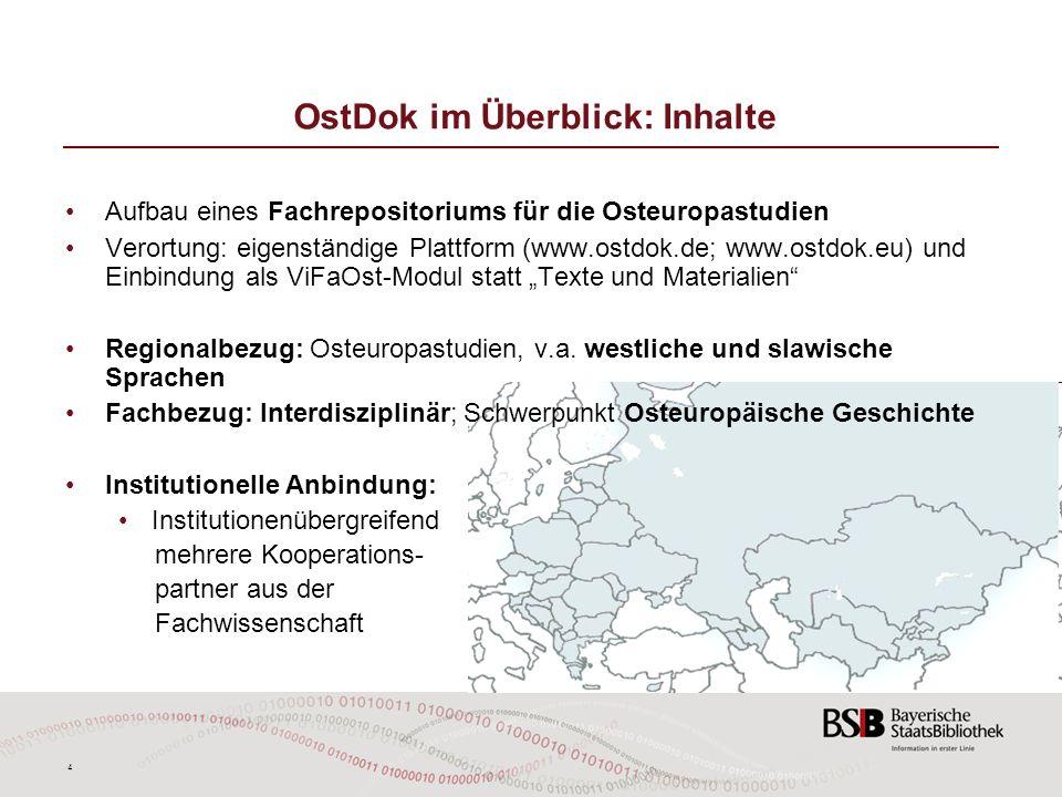 4 OstDok im Überblick: Inhalte Aufbau eines Fachrepositoriums für die Osteuropastudien Verortung: eigenständige Plattform (www.ostdok.de; www.ostdok.e