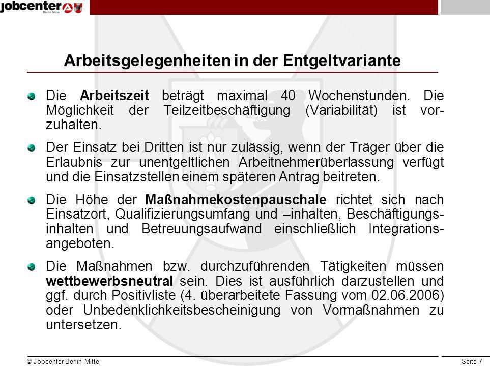 Seite 8 Arbeitsgelegenheiten mit Mehraufwandsentschädigung A25 (allgemein) Im ersten Quartal 2012 plant das Jobcenter Berlin Mitte die Umsetzung von ca.