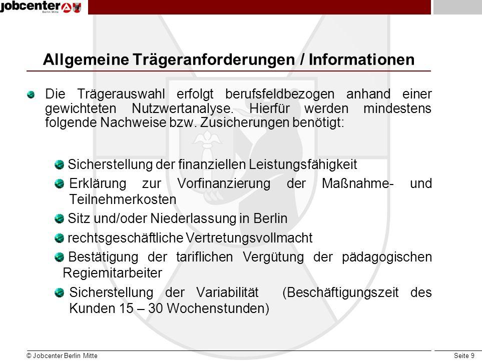 Seite 9 Allgemeine Trägeranforderungen / Informationen Die Trägerauswahl erfolgt berufsfeldbezogen anhand einer gewichteten Nutzwertanalyse. Hierfür w