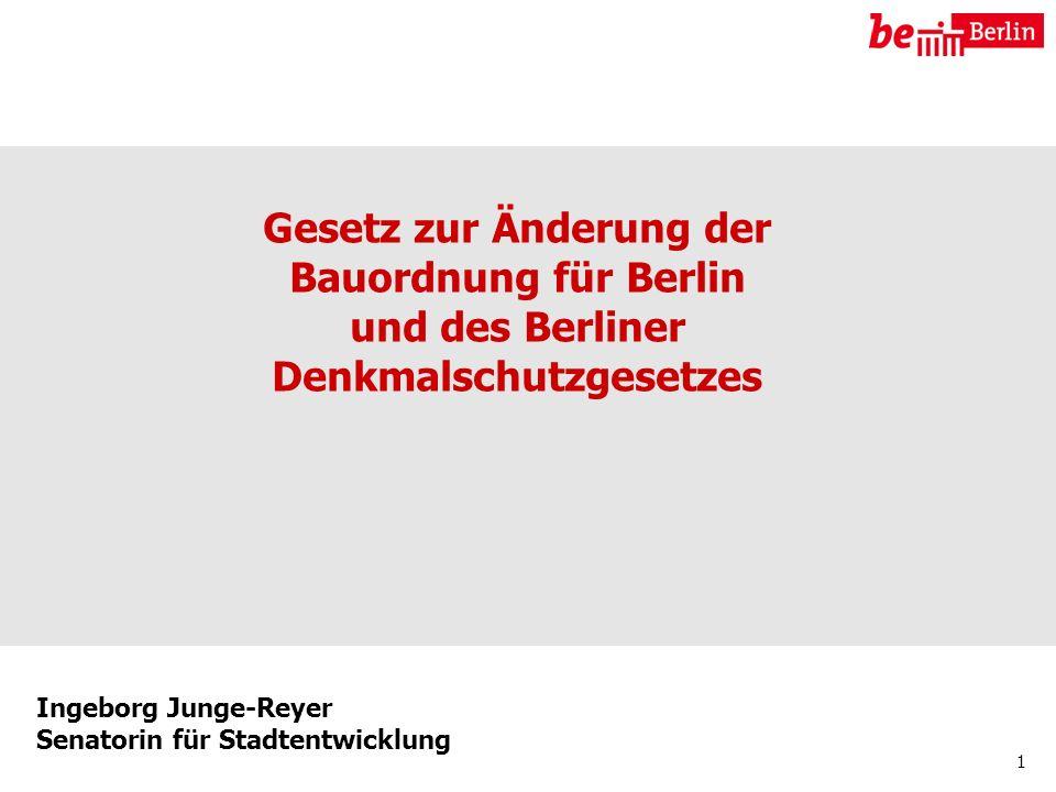Gesetz zur Änderung der Bauordnung für Berlin und des Berliner Denkmalschutzgesetzes Ingeborg Junge-Reyer Senatorin für Stadtentwicklung 2 Geltende Bauordnung a)verfahrensfrei, b) gilt als nicht verunstaltend, wenn gebaut wird, c) Sondernutzung Straßenland