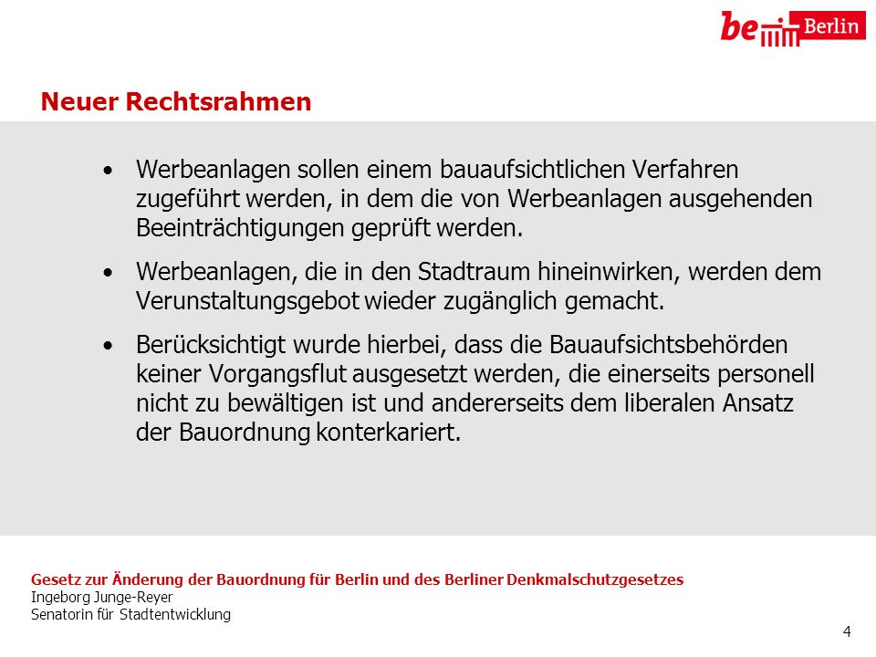 Gesetz zur Änderung der Bauordnung für Berlin und des Berliner Denkmalschutzgesetzes Ingeborg Junge-Reyer Senatorin für Stadtentwicklung 4 Werbeanlage