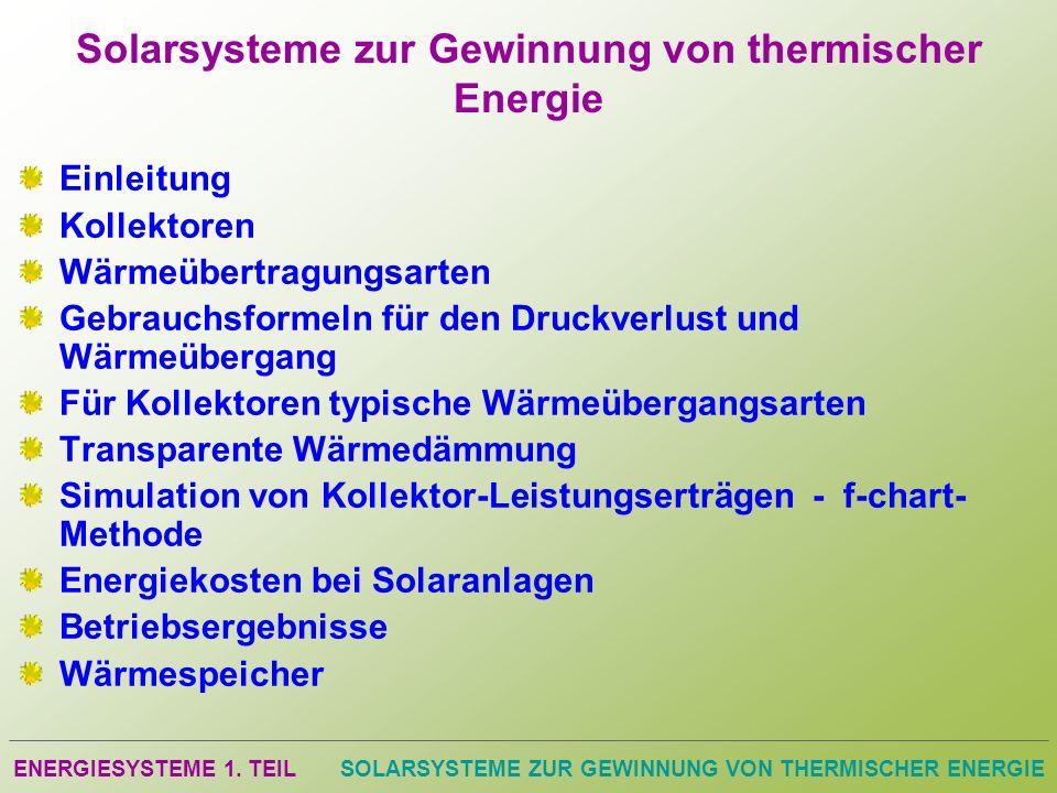 ENERGIESYSTEME 1. TEILSOLARSYSTEME ZUR GEWINNUNG VON THERMISCHER ENERGIE Solarsysteme zur Gewinnung von thermischer Energie Einleitung Kollektoren Wär
