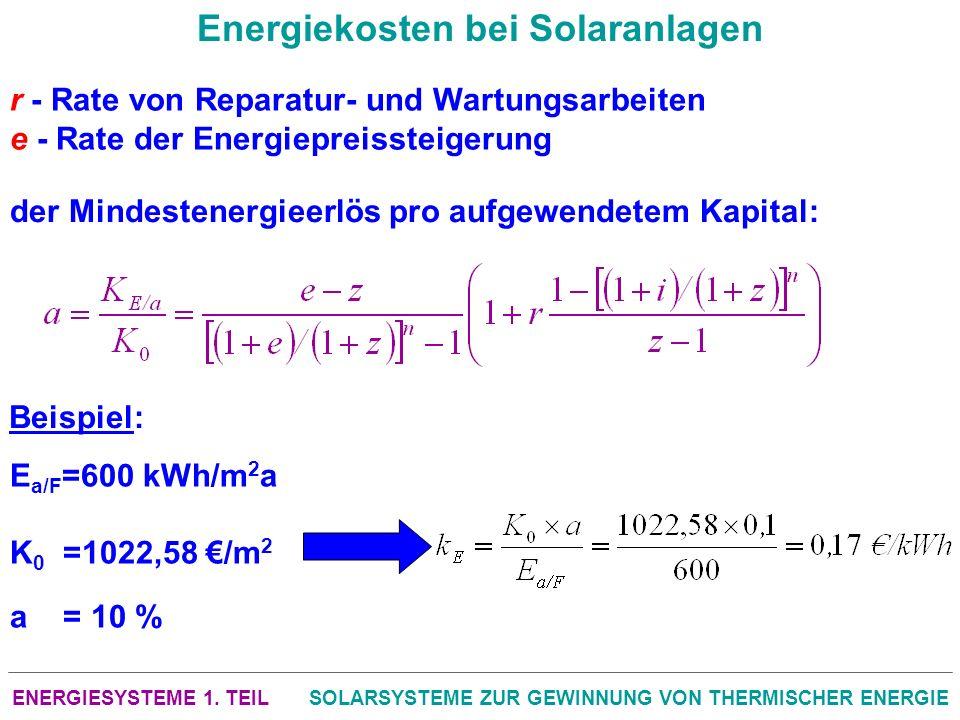 ENERGIESYSTEME 1. TEILSOLARSYSTEME ZUR GEWINNUNG VON THERMISCHER ENERGIE Energiekosten bei Solaranlagen r - Rate von Reparatur- und Wartungsarbeiten e