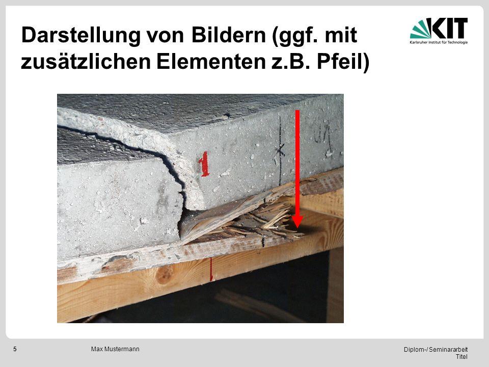 5 Diplom-/ Seminararbeit Titel Max Mustermann Darstellung von Bildern (ggf. mit zusätzlichen Elementen z.B. Pfeil)