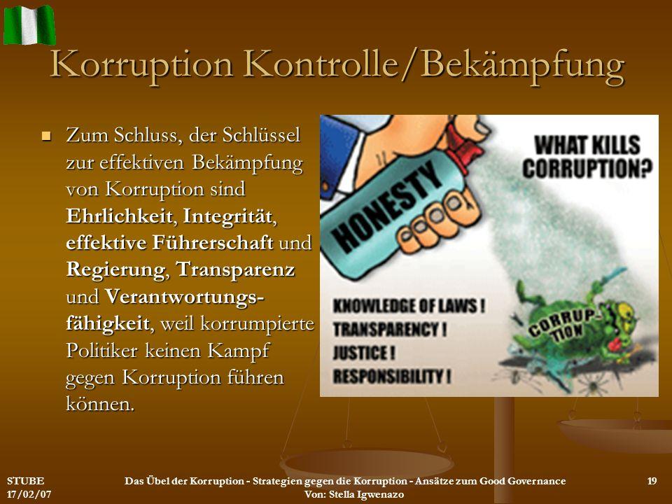Korruption Kontrolle/Bekämpfung Zum Schluss, der Schlüssel zur effektiven Bekämpfung von Korruption sind Ehrlichkeit, Integrität, effektive Führerscha