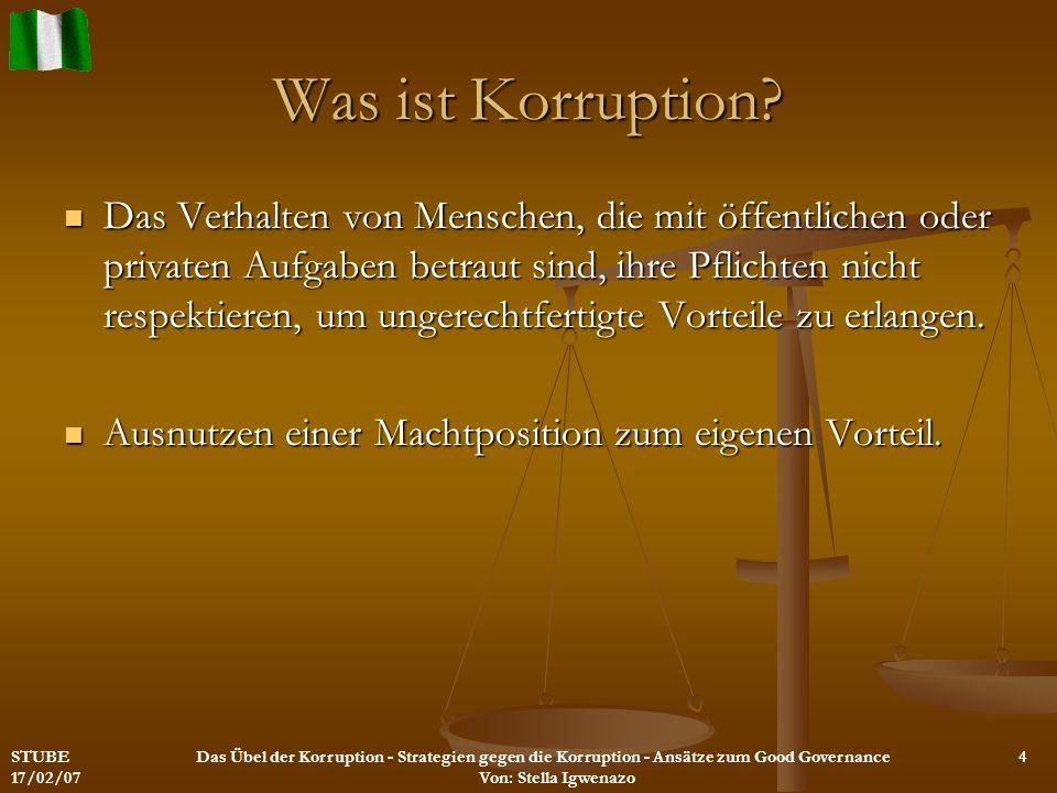 Was ist Korruption? Das Verhalten von Menschen, die mit öffentlichen oder privaten Aufgaben betraut sind, ihre Pflichten nicht respektieren, um ungere