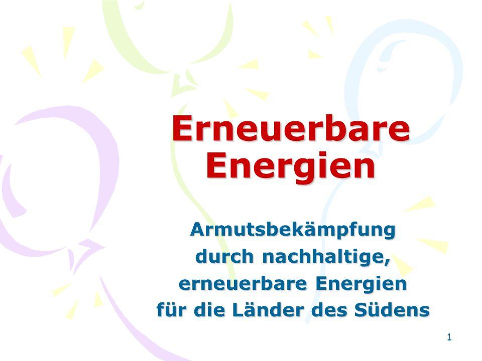 1 Erneuerbare Energien Armutsbekämpfung durch nachhaltige, erneuerbare Energien für die Länder des Südens