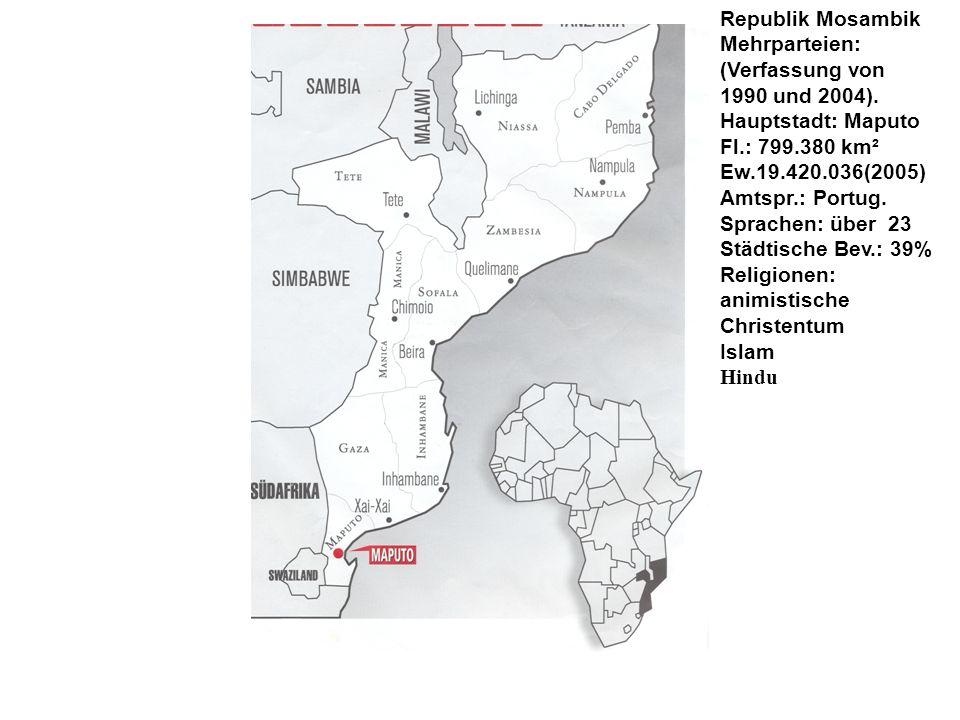 Republik Mosambik Mehrparteien: (Verfassung von 1990 und 2004).