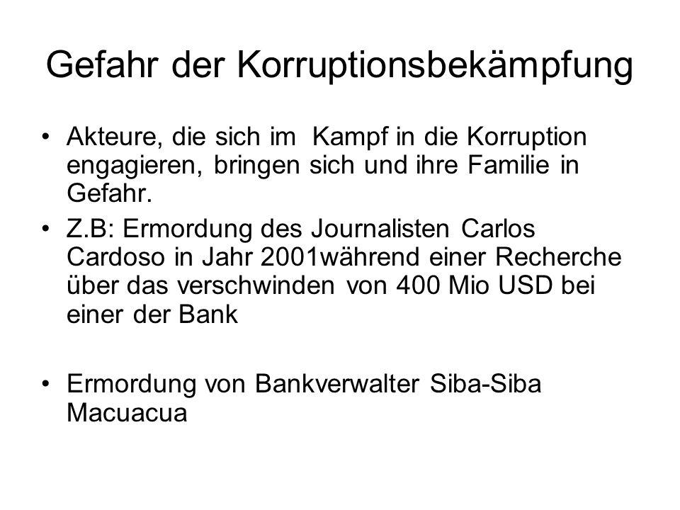 Gefahr der Korruptionsbekämpfung Akteure, die sich im Kampf in die Korruption engagieren, bringen sich und ihre Familie in Gefahr.
