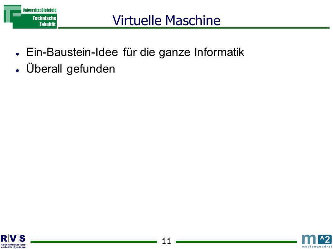 11 Virtuelle Maschine Ein-Baustein-Idee für die ganze Informatik Überall gefunden