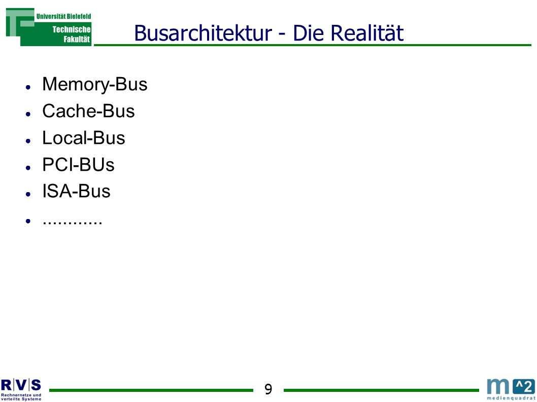 9 Memory-Bus Cache-Bus Local-Bus PCI-BUs ISA-Bus............