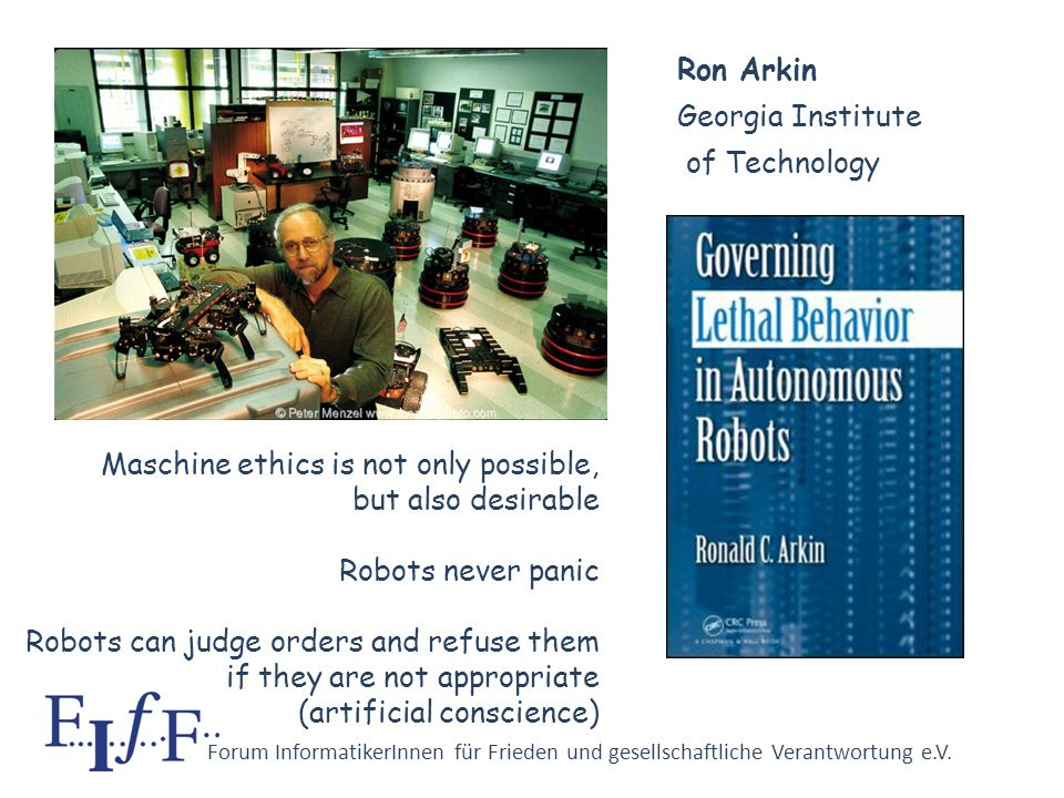 Forum InformatikerInnen für Frieden und gesellschaftliche Verantwortung e.V. Totally autonomous robot arms coming soon decisions about life and death