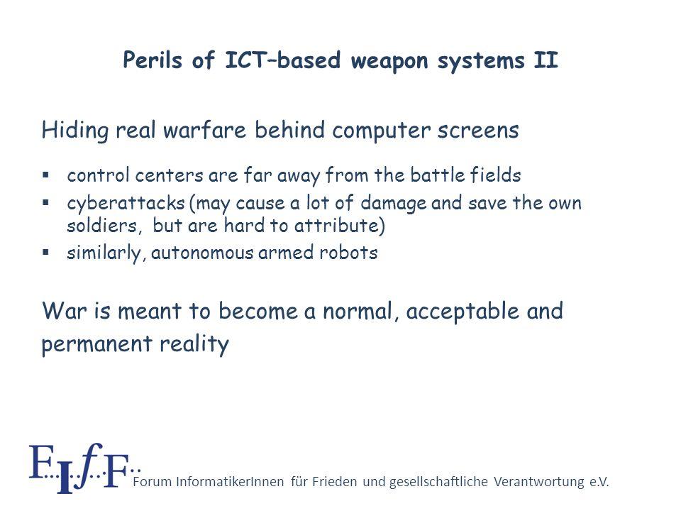 Forum InformatikerInnen für Frieden und gesellschaftliche Verantwortung e.V. Perils of ICT–based weapon systems I Recent trends in military affairs (q
