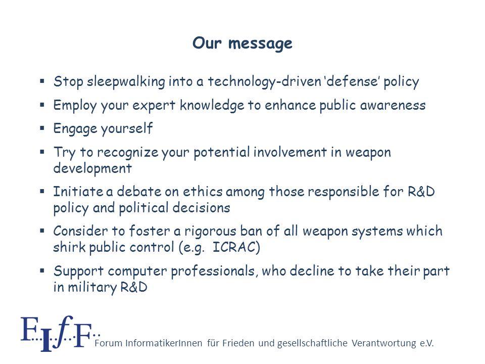 Forum InformatikerInnen für Frieden und gesellschaftliche Verantwortung e.V. Perils of ICT–based weapon systems III War is meant to become a normal, a