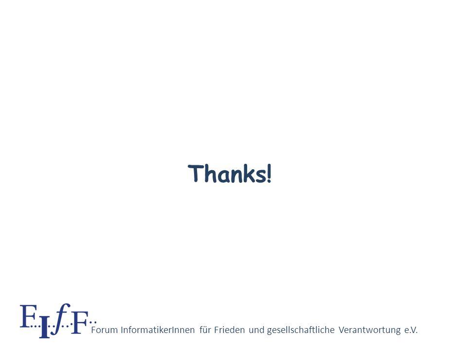 Forum InformatikerInnen für Frieden und gesellschaftliche Verantwortung e.V. Annual FIfF Conference 2013 Cyberpeace October 25 – 27, 2013 Siegen no fe
