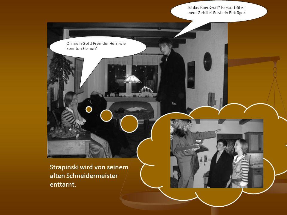 Strapinski wird von seinem alten Schneidermeister enttarnt.