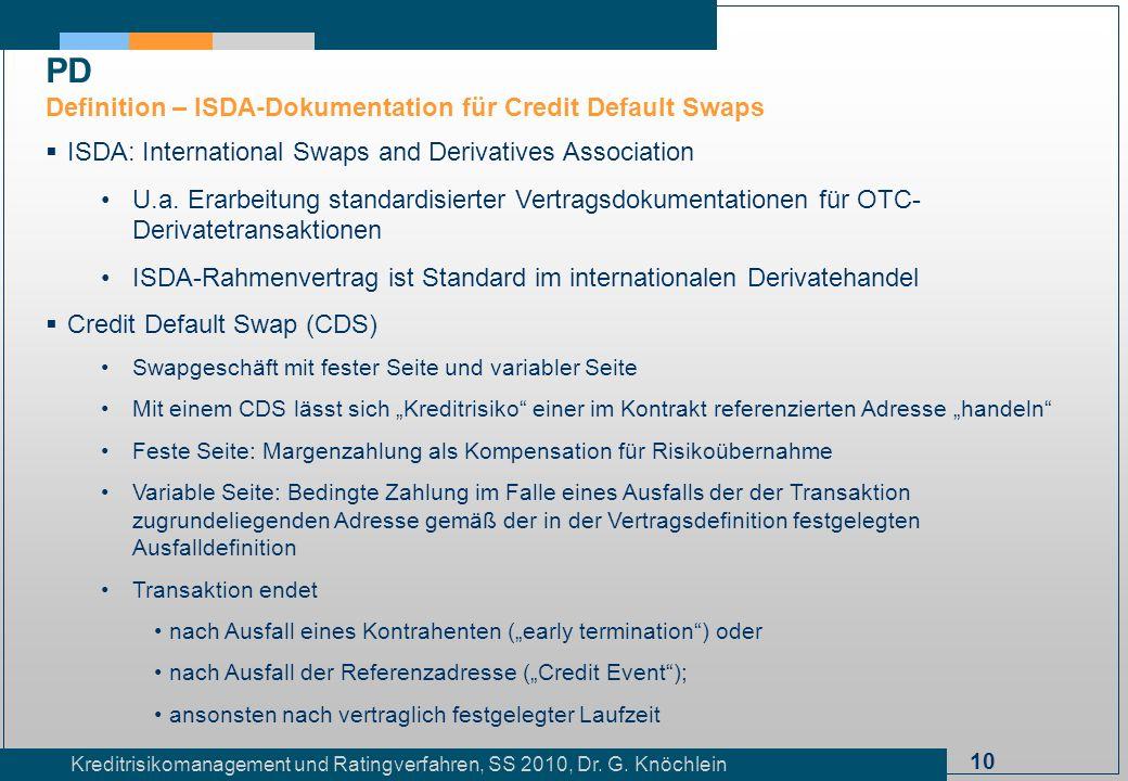 10 Kreditrisikomanagement und Ratingverfahren, SS 2010, Dr. G. Knöchlein ISDA: International Swaps and Derivatives Association U.a. Erarbeitung standa