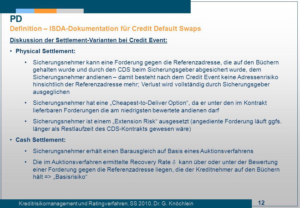 12 Kreditrisikomanagement und Ratingverfahren, SS 2010, Dr. G. Knöchlein Diskussion der Settlement-Varianten bei Credit Event: Physical Settlement: Si