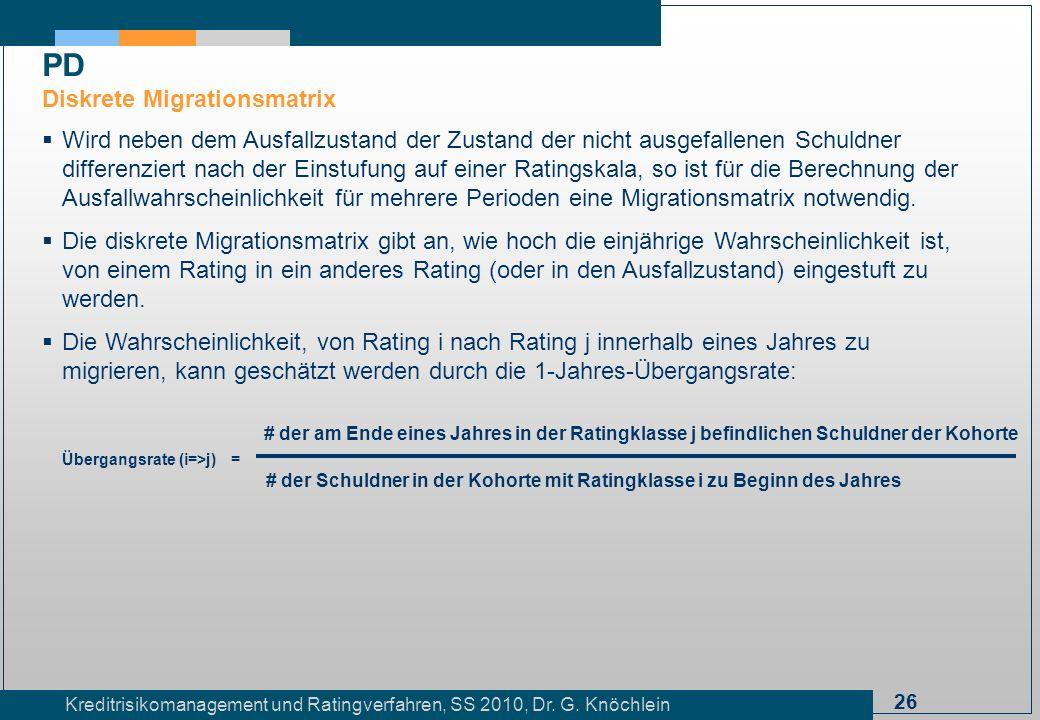 26 Kreditrisikomanagement und Ratingverfahren, SS 2010, Dr. G. Knöchlein Wird neben dem Ausfallzustand der Zustand der nicht ausgefallenen Schuldner d