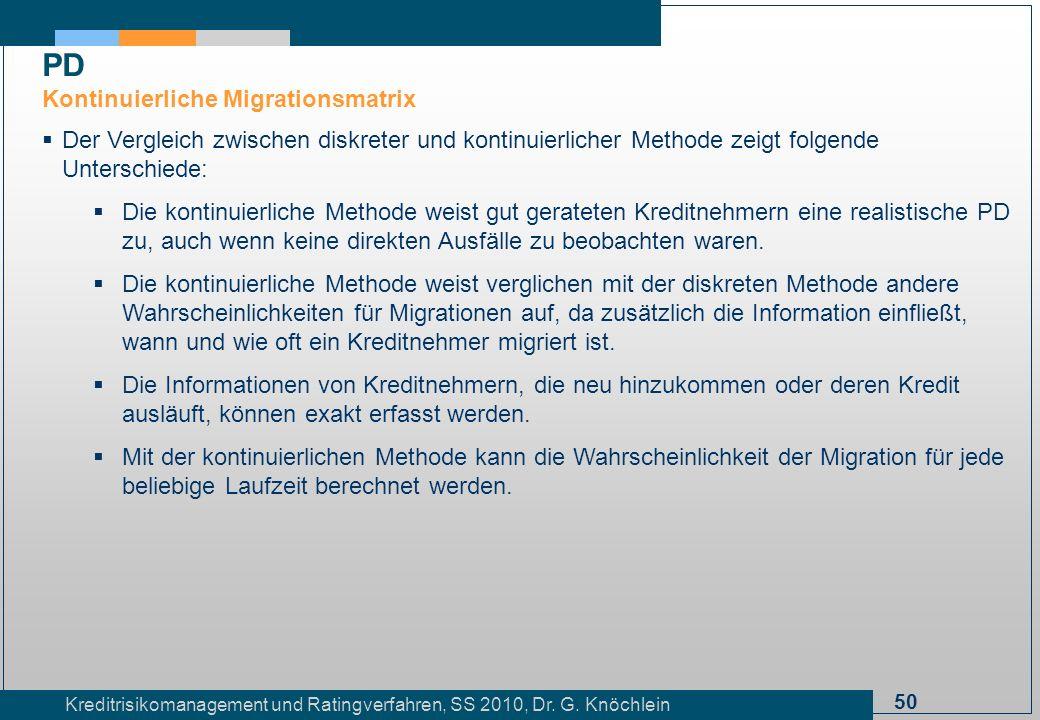 50 Kreditrisikomanagement und Ratingverfahren, SS 2010, Dr. G. Knöchlein Der Vergleich zwischen diskreter und kontinuierlicher Methode zeigt folgende