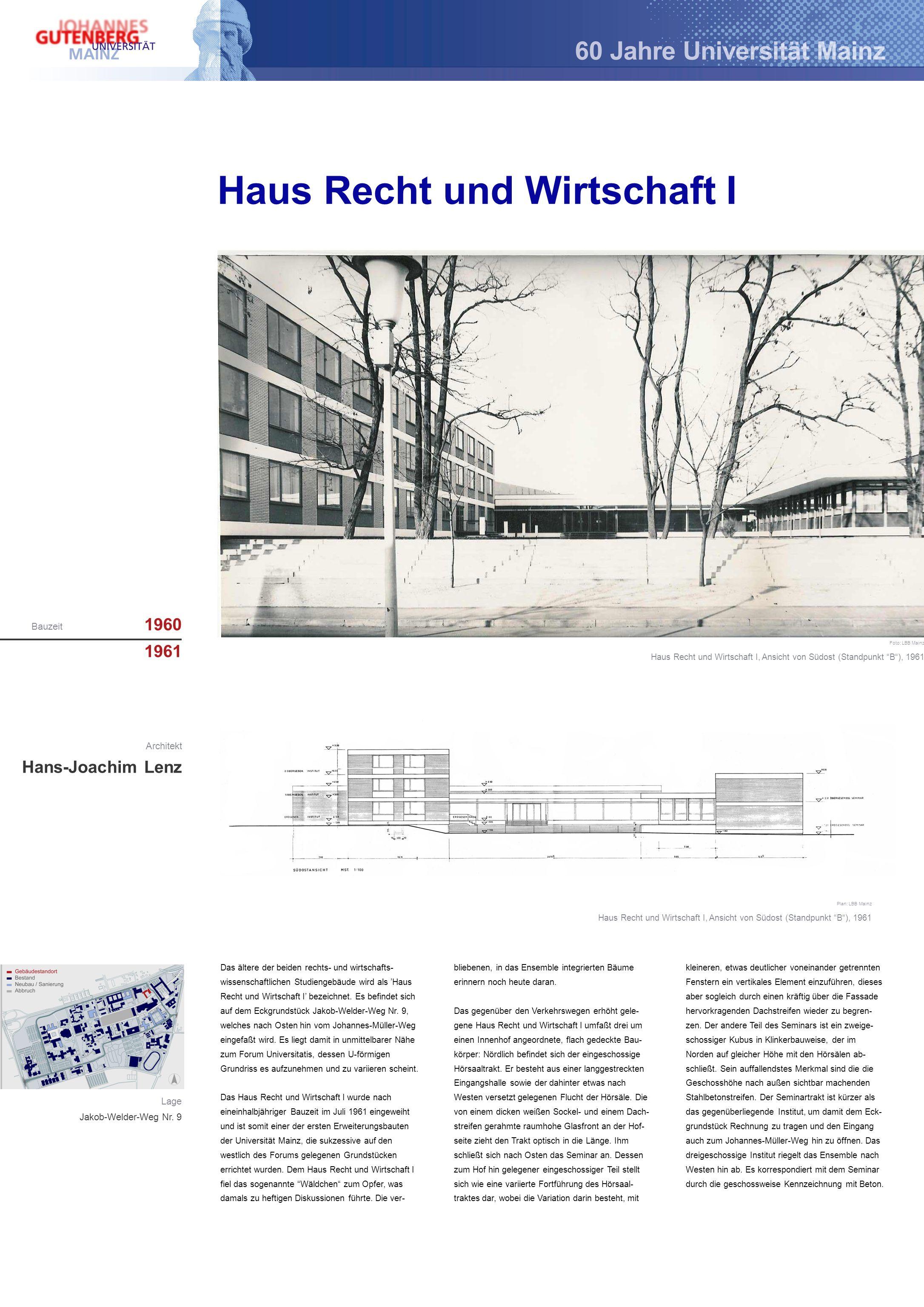 Haus Recht und Wirtschaft I 1960 1961 Architekt Das ältere der beiden rechts- und wirtschafts- wissenschaftlichen Studiengebäude wird als Haus Recht und Wirtschaft I bezeichnet.
