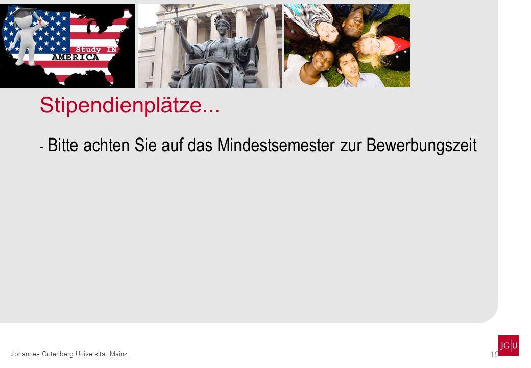 19 Johannes Gutenberg Universität Mainz Stipendienplätze... - Bitte achten Sie auf das Mindestsemester zur Bewerbungszeit