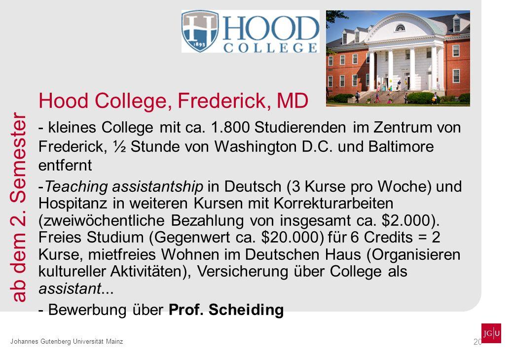 20 Johannes Gutenberg Universität Mainz Hood College, Frederick, MD - kleines College mit ca. 1.800 Studierenden im Zentrum von Frederick, ½ Stunde vo