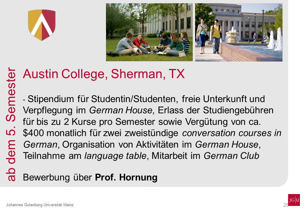 28 Johannes Gutenberg Universität Mainz Austin College, Sherman, TX - Stipendium für Studentin/Studenten, freie Unterkunft und Verpflegung im German H