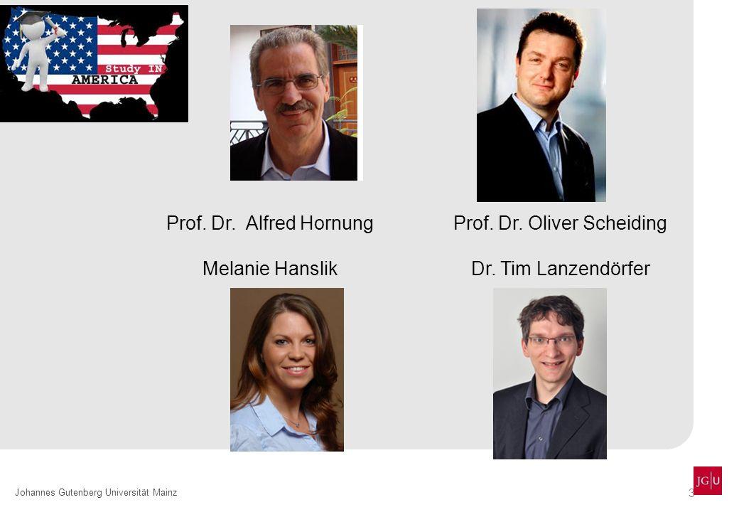 3 Johannes Gutenberg Universität Mainz Prof. Dr. Alfred Hornung Melanie Hanslik Prof. Dr. Oliver Scheiding Dr. Tim Lanzendörfer