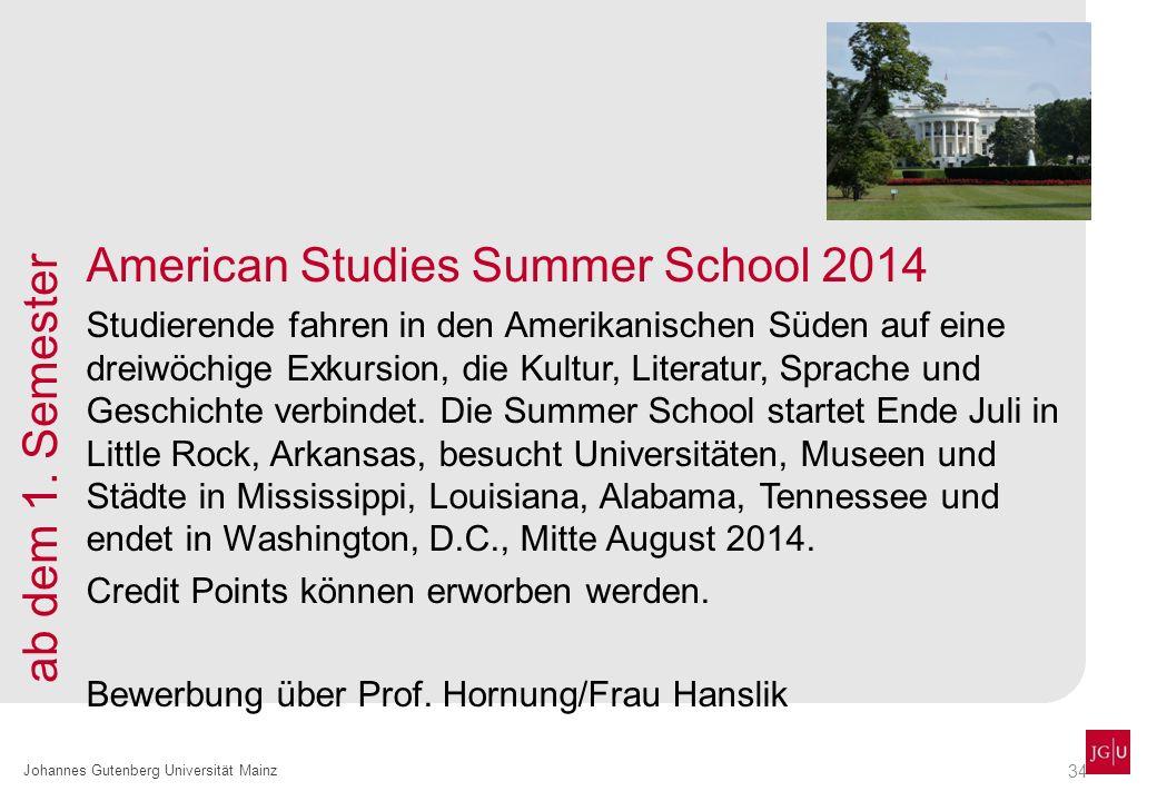 34 Johannes Gutenberg Universität Mainz American Studies Summer School 2014 Studierende fahren in den Amerikanischen Süden auf eine dreiwöchige Exkursion, die Kultur, Literatur, Sprache und Geschichte verbindet.