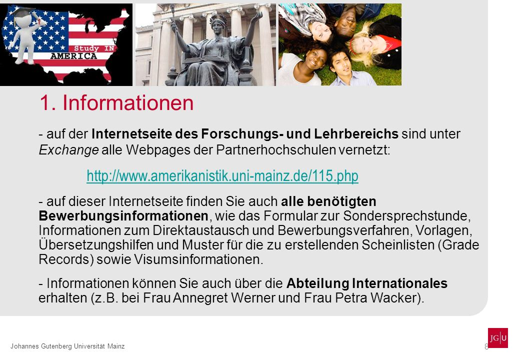 8 Johannes Gutenberg Universität Mainz 1. Informationen - auf der Internetseite des Forschungs- und Lehrbereichs sind unter Exchange alle Webpages der