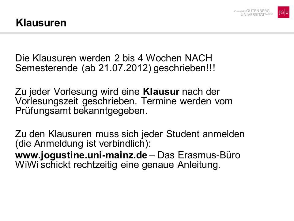 Klausuren Die Klausuren werden 2 bis 4 Wochen NACH Semesterende (ab 21.07.2012) geschrieben!!! Zu jeder Vorlesung wird eine Klausur nach der Vorlesung
