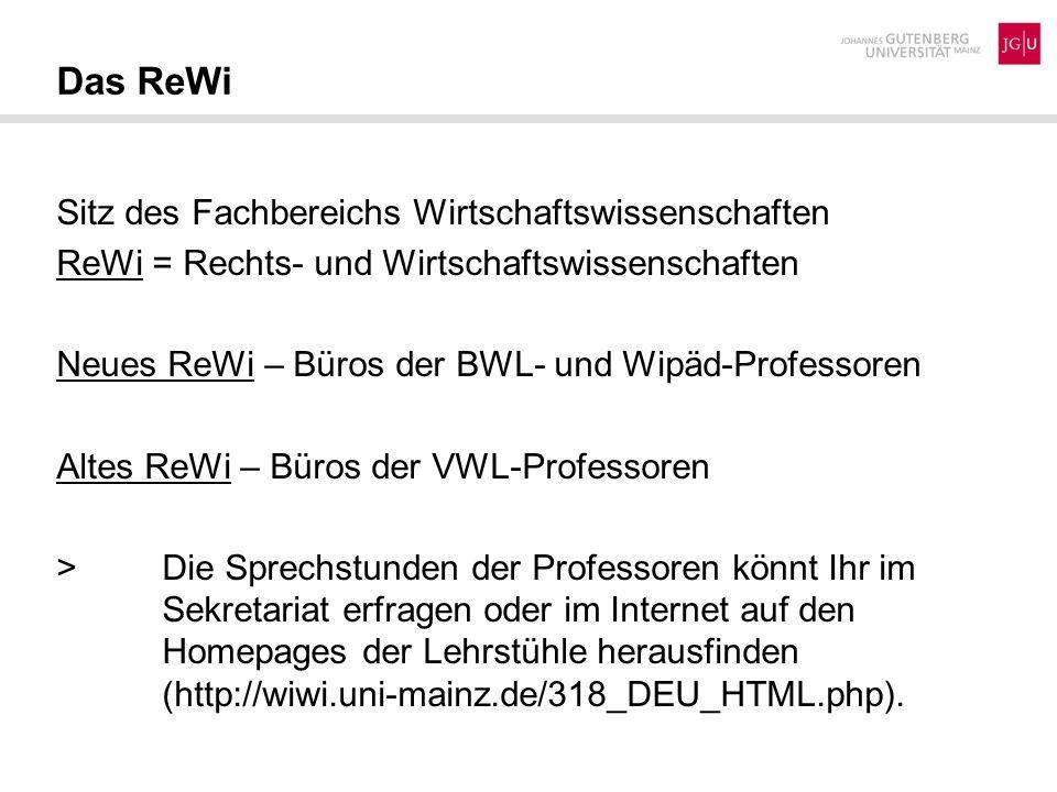 Sitz des Fachbereichs Wirtschaftswissenschaften ReWi = Rechts- und Wirtschaftswissenschaften Neues ReWi – Büros der BWL- und Wipäd-Professoren Altes R