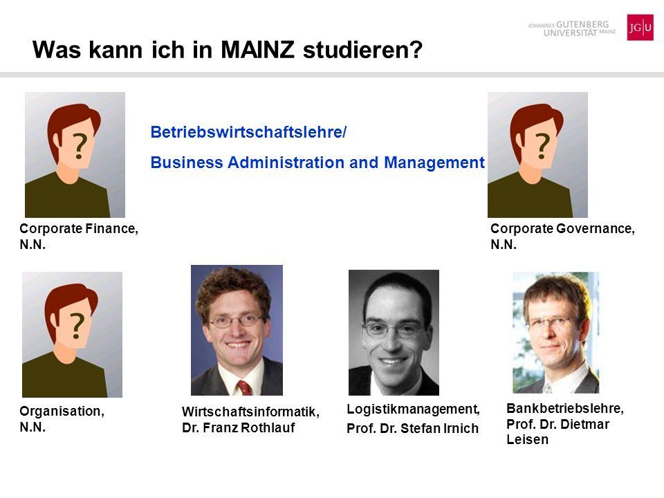 Was kann ich in MAINZ studieren? Betriebswirtschaftslehre/ Business Administration and Management Organisation, N.N. Wirtschaftsinformatik, Dr. Franz