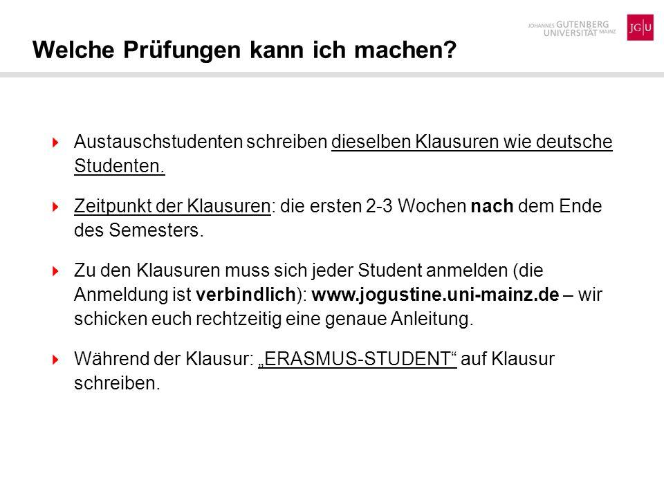 Welche Prüfungen kann ich machen? Austauschstudenten schreiben dieselben Klausuren wie deutsche Studenten. Zeitpunkt der Klausuren: die ersten 2-3 Woc