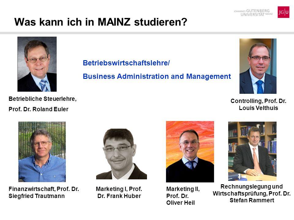 Was kann ich in MAINZ studieren? Betriebswirtschaftslehre/ Business Administration and Management Betriebliche Steuerlehre, Prof. Dr. Roland Euler Fin
