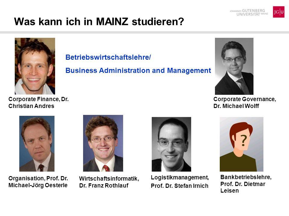 Was kann ich in MAINZ studieren? Betriebswirtschaftslehre/ Business Administration and Management Organisation, Prof. Dr. Michael-Jörg Oesterle Wirtsc