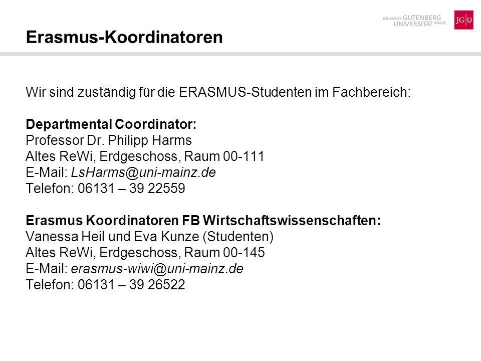 Postadresse: Johannes Gutenberg-Universität Mainz Erasmus-Koordinator FB 03 Jakob-Welder-Weg 4 Haus ReWi 2 D-55128 Mainz Internetadresse: http://erasmus.wiwi.uni-mainz.de Unsere Adresse