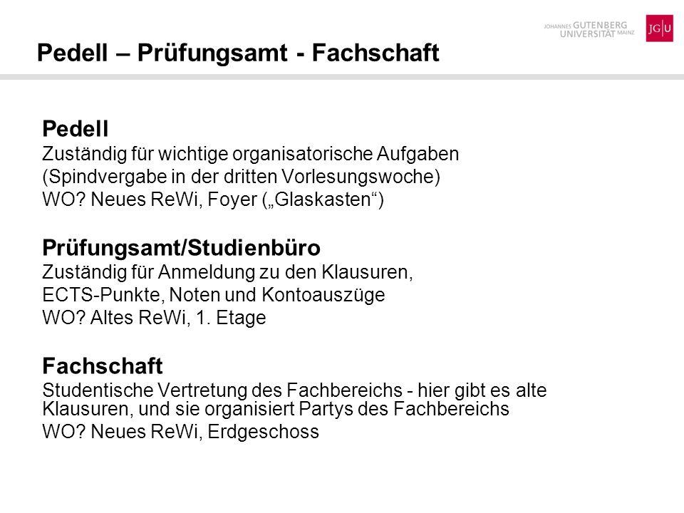 Pedell – Prüfungsamt - Fachschaft Pedell Zuständig für wichtige organisatorische Aufgaben (Spindvergabe in der dritten Vorlesungswoche) WO? Neues ReWi