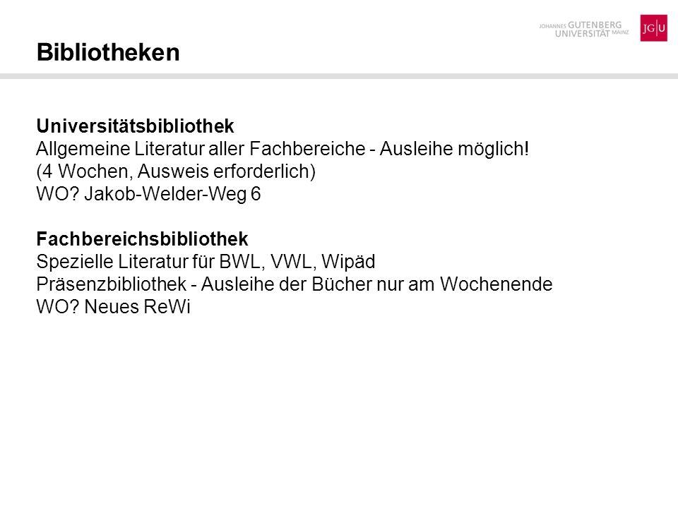 Bibliotheken Universitätsbibliothek Allgemeine Literatur aller Fachbereiche - Ausleihe möglich! (4 Wochen, Ausweis erforderlich) WO? Jakob-Welder-Weg