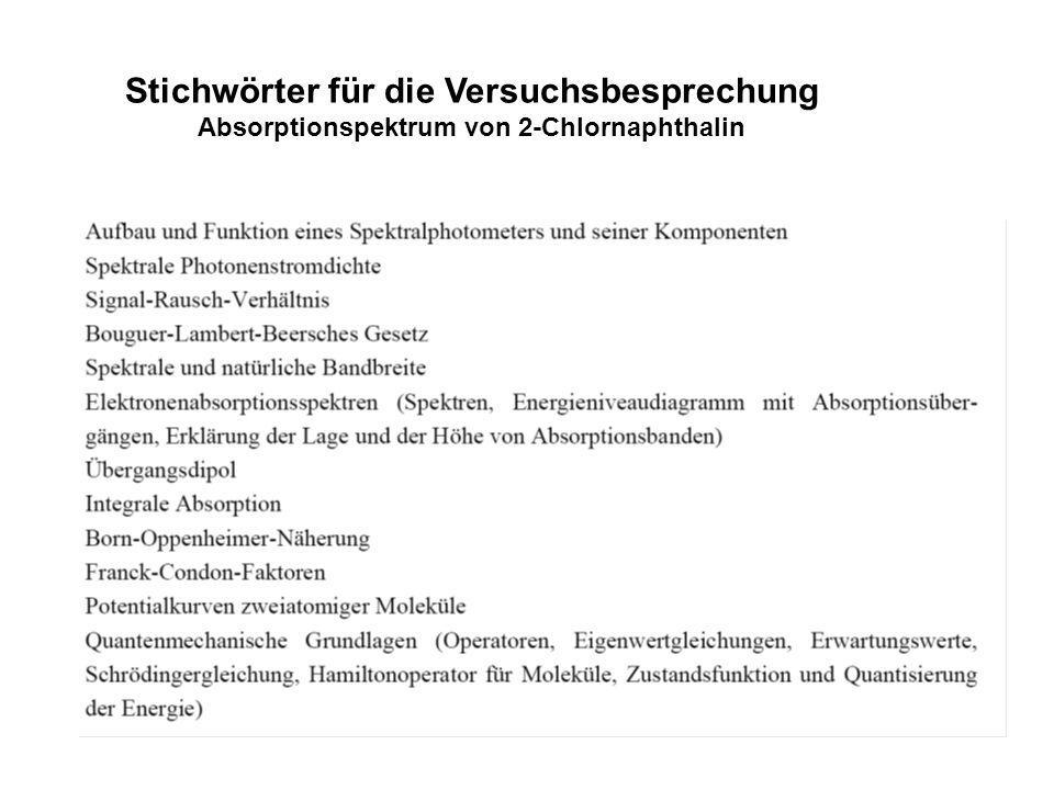 Stichwörter für die Versuchsbesprechung Absorptionspektrum von 2-Chlornaphthalin