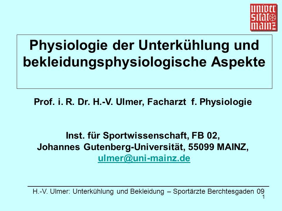 1 Physiologie der Unterkühlung und bekleidungsphysiologische Aspekte Prof.