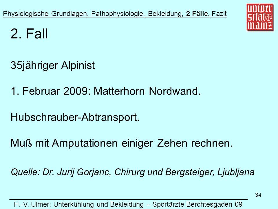 34 2.Fall 35jähriger Alpinist 1. Februar 2009: Matterhorn Nordwand.
