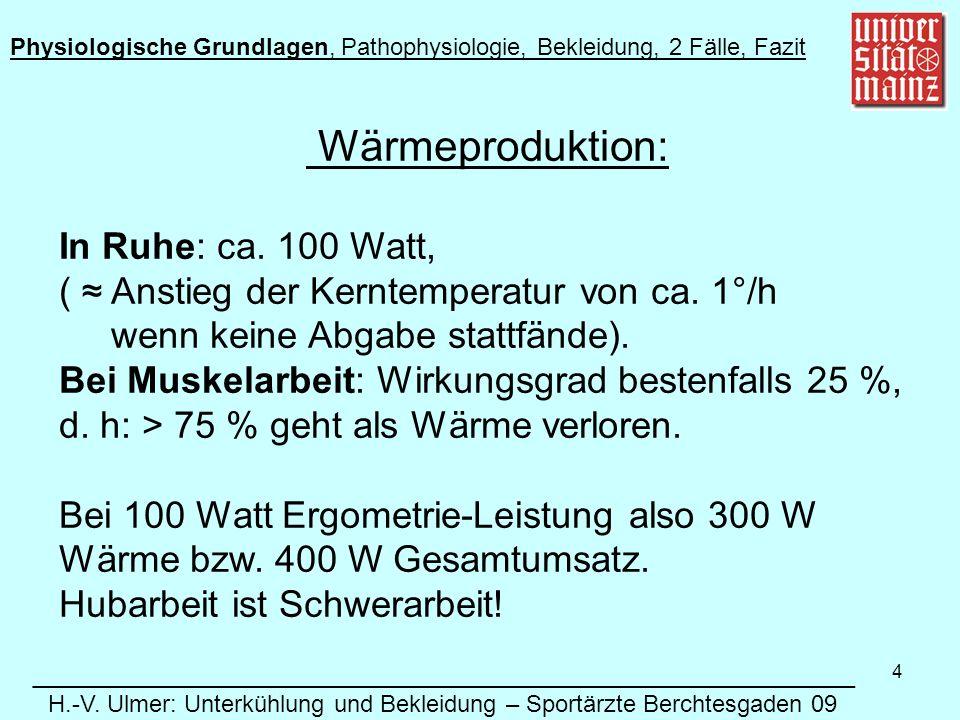 4 Wärmeproduktion: In Ruhe: ca.100 Watt, ( Anstieg der Kerntemperatur von ca.